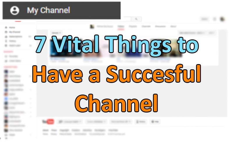 7 Important Things to Have a Successful Vlogging Channel