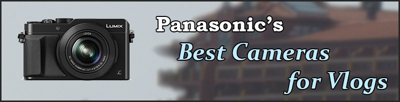 The Best Panasonic Vlogging Cameras for YouTube