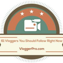 Top vloggers you should follow