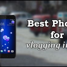 Best phones for vlogging in 2017 featured