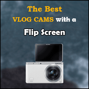 The best vlogging cameras with flip screen