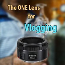 The Best Lens for Vlogging