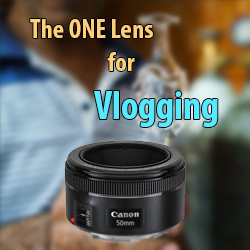 The ONE Essential DSLR Lens you Need for YouTube Vlogging