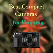 The best compact cameras for youtube vlogging