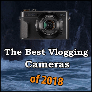 The Best YouTube Vlogging Cameras of 2019