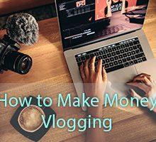 How to make money vlogging on YouTube