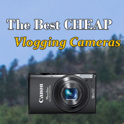The 5 Best Cheap vlogging cameras for YouTube