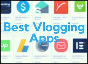 best vlogging apps for your smartphone