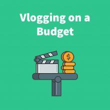 vlogging on a budget