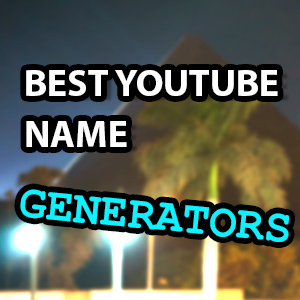 10 Best YouTube Name Generators for a Successful Channel