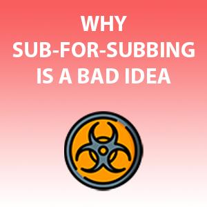 sub-for-sub is a bad idea